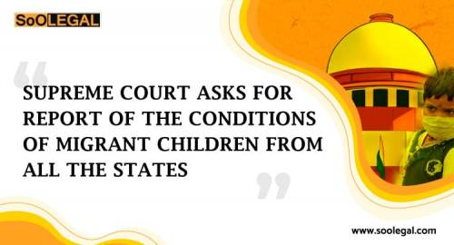 SUPREME COURT ASKS FOR REPORT OF THE CONDITIONS OF MIGRANT CHILDREN FROM ALL THE STATES