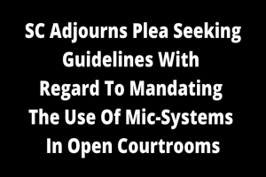 SC adjourns plea seeking guidelines with…