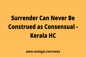 Surrender Can Never Be Construed as Consensual…