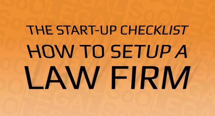 The Start-up checklist: How to Setup a Law Firm